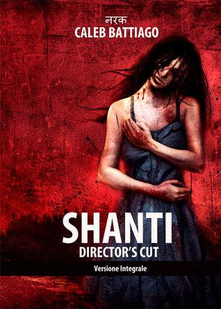 Shanti  - Directors Cut  by  Caleb Battiago