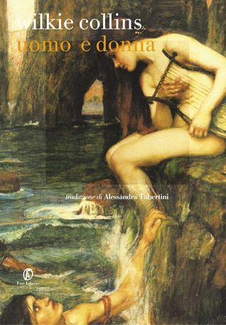 Uomo e donna  by  Wilkie Collins