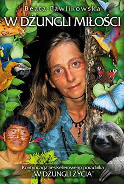 W dżungli miłości  by  Beata Pawlikowska