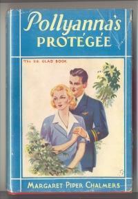 Pollyannas Protegee (Pollyanna, #11)  by  Margaret Piper Chalmers