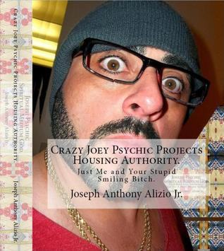 Crazy Joey Psychic Projects Housing Authority. (Cocaine. 1967.) Joseph Anthony Alizio Jr.