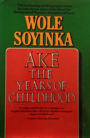 Ake: Years of Childhood Wole Soyinka