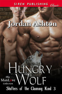Hungry Wolf (Shifters of the Claiming Kind #3)  by  Jordan Ashton