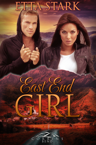 East End Girl (Corbins Bend Season Two, #5)  by  Etta Stark