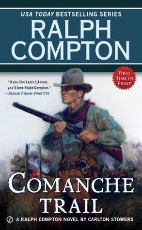 Ralph Compton Comanche Trail (Ralph Compton Western Series)  by  Carlton Stowers