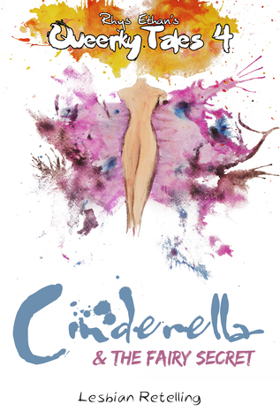 Queerky Tales 4: Cinderella & the Fairy Secret  by  Rhys Christopher Ethan