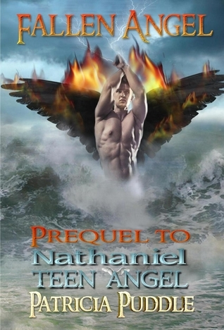 Fallen Angel: Prequel To Nathaniel Teen Angel  by  Patricia Puddle