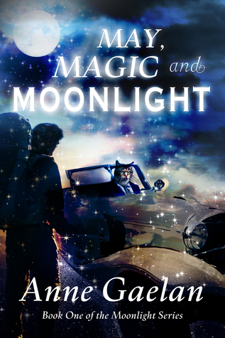 May, Magic and Moonlight  by  Anne Gaelan