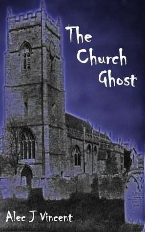 The Church Ghost  by  Alec J Vincent