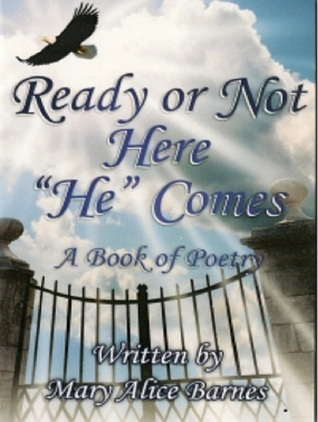 Ready or Not Here He Comes  by  Mary Aggie
