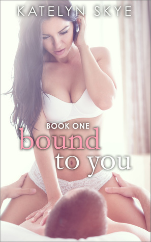 Bound to You Book 1 Katelyn Skye