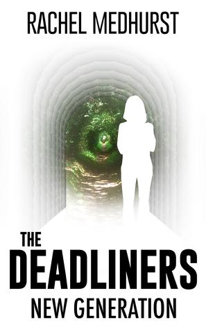The Deadliners: New Generation (The Deadliners, #2)  by  Rachel Medhurst
