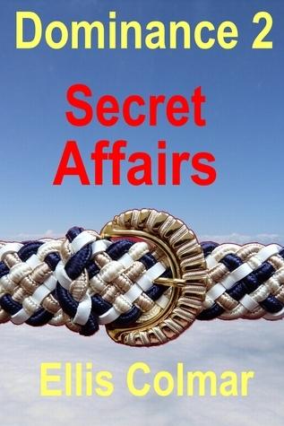 Dominance 2: Secret Affairs Ellis Colmar