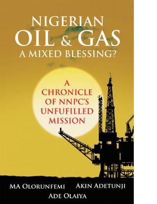 Nigerian Oil and Gas: A Mixed Blessing? Michael Olorunfemi