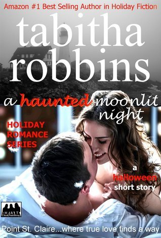 A Haunted Moonlit Night (Holiday Romance Series Book 2)  by  Tabitha Robbins