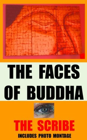 THE FACES OF BUDDHA The Scribe