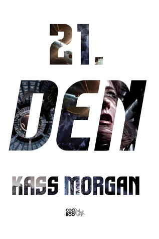 21. den (The Hundred, #2) Kass Morgan