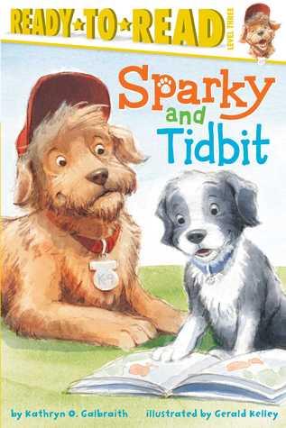 Sparky and Tidbit  by  Kathryn Osebold Galbraith
