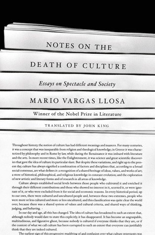 Notes on the Death of Culture: Essays on Spectacle and Society Mario Vargas Llosa
