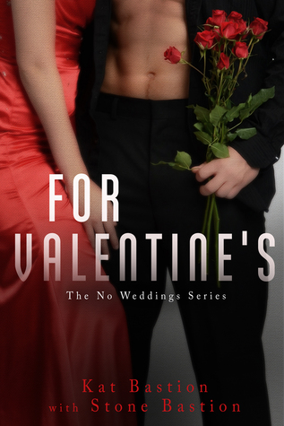 For Valentines (No Weddings, #4.5)  by  Kat Bastion