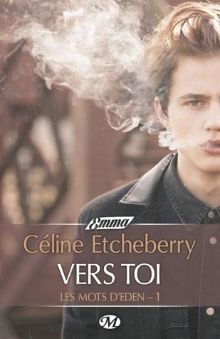 Vers toi (Les mots dEden, #1)  by  Céline Etcheberry