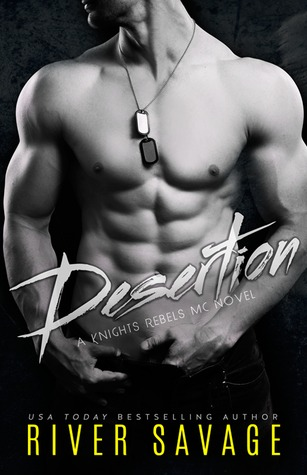 Desertion (Knights Rebels MC, #3)  by  River Savage