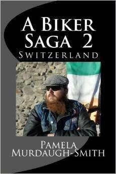 Switzerland (A Biker Saga, #2) Pamela Murdaugh-Smith