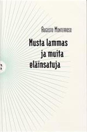 Musta lammas ja muita eläinsatuja Augusto Monterroso