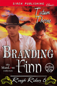Branding Finn (Rough Riders #6)  by  Tatum Throne