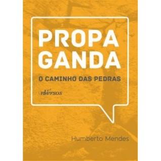 Propaganda - O caminho das Pedras  by  Humberto Mendes