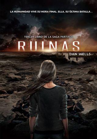 Ruinas (Partials, #3)  by  Dan Wells