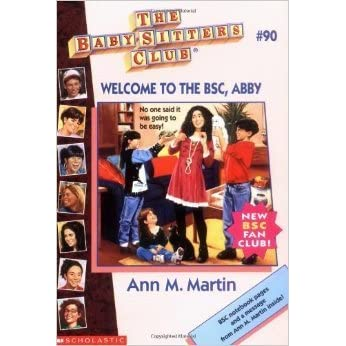 Welcome to the BSC, Abby (The Baby-Sitters Club, #90) by ...