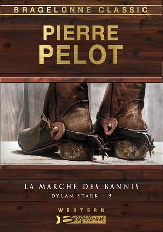 La Marche des Bannis (Dylan Stark #9) Pierre Pelot
