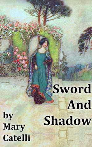 Sword and Shadow  by  Mary Catelli