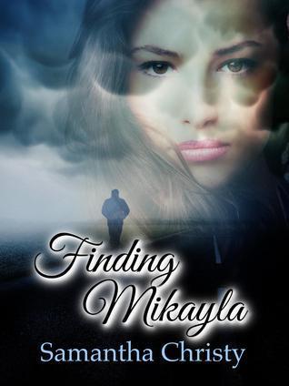 Finding Mikayla  by  Samantha Christy