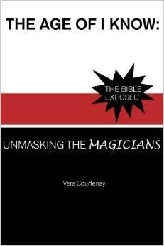 The Age of I Know: Unmasking the Magicians Vera Courtenay