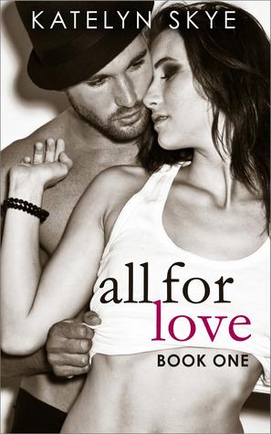 All For Love Book One Katelyn Skye