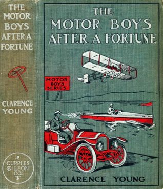The Motor Boys After a Fortune (Motor Boys #13) Clarence Young