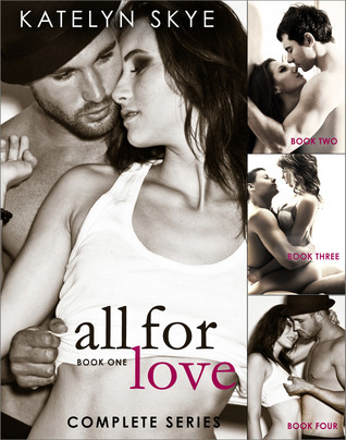 All For Love - Complete Collection Katelyn Skye