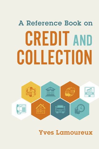 A Reference Book on Credit and Collection  by  Yves Lamoureux