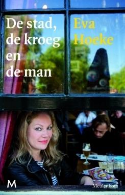 De stad, de kroeg en de man  by  Eva Hoeke