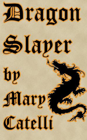 Dragon Slayer  by  Mary Catelli