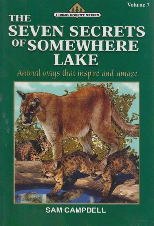 Seven Secrets of Somewhere Lake: Living Forest Series Volume 7 Sam Campbell