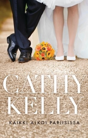 Kaikki alkoi Pariisissa  by  Cathy Kelly
