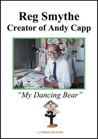 Reg Smythe: Creator of Andy Capp  by  Helene de Klerk