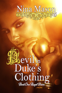 Devil in Dukes Clothing (Royal Pains, #1) Nina Mason