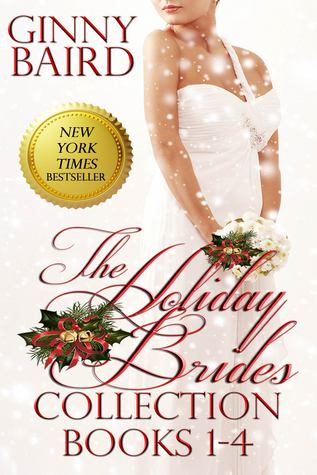The Holiday Brides Collection: Books 1-4 (Holiday Brides, #1-4)  by  Ginny Baird