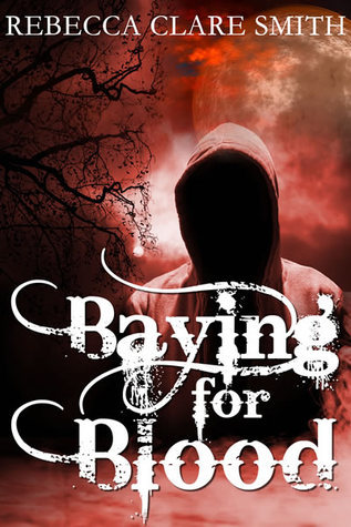Baying For Blood (Indigo Skies, #2)  by  Rebecca Clare Smith