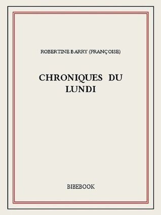 Chroniques du lundi  by  Robertine Barry