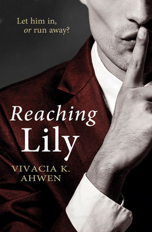 Reaching Lily  by  Vivacia K. Ahwen